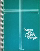 Songs For a Gospel People (Spiral Bound)