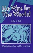 He Was in the World Paperback