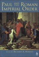 Paul and the Roman Imperial Order Paperback