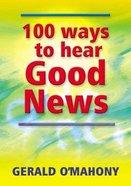 100 Ways to Hear Good News Paperback