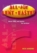 All-Age Lent and Easter Paperback