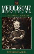 Meddlesome Priest: Life of Ernest Burgmann Paperback