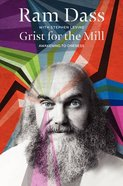 Grist For the Mill: Awakening to Oneness Paperback