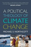 A Political Theology of Climate Change Paperback