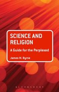 Science and Religion (Guides For The Perplexed Series) Paperback