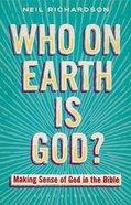 Who on Earth is God? Hardback