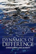Dynamics of Difference (Studies In Theology Series) Hardback