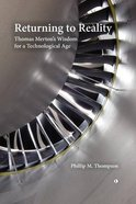 Returning to Reality: Thomas Merton's Wisdom For a Technological Age Paperback