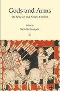 Gods and Arms: On Religion and Armed Conflict Paperback