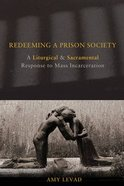 Redeeming a Prison Society Paperback