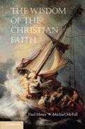 The Wisdom of the Christian Faith Hardback