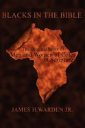Blacks in the Bible (Second Edition) (Vol 1) Paperback