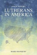 Lutherans in America: A New History Paperback