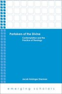 Partakers of the Divine - Contemplation and the Practice of Philosophy (Emerging Scholars Series) Paperback