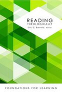 Reading Theologically (Foundations For Leaning Series) Paperback