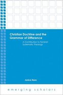 Christian Doctrine and the Grammar of Difference - a Contribution to Feminist Systematic Theology (Emerging Scholars Series) Paperback