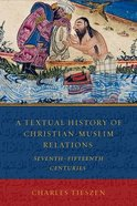 Textual History of Christian-Muslim Relations Paperback