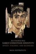 Rethinking Early Christian Identity: Affect, Violence and Belonging Paperback