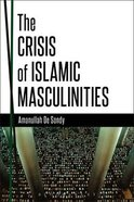The Crisis of Islamic Masculinities Paperback
