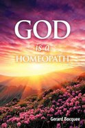 God is a Homeopath Paperback