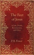 The Feet of Jesus Paperback
