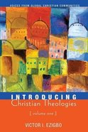 Introducing Christian Theologies (Volume One) Paperback