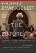 Phyllis Tickle - Evangelist of the Future Hardback