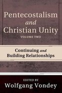 Pentecostalism and Christian Unity (Volume 2) Paperback