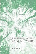 The Biblical Mandate For Caring For Creation Paperback