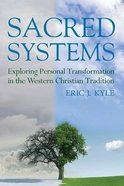Sacred Systems: Exploring Personal Transformation in the Western Christian Tradition Paperback