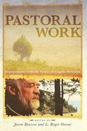 Pastoral Work: Engagements With the Vision of Eugene Peterson Paperback