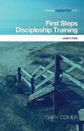 Missional Engagement: First Steps Discipleship Training (Leader's Guide)