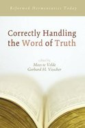 Correctly Handling the Word of Truth Paperback