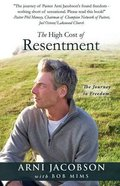 The High Cost of Resentment