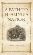A Path to Healing a Nation Paperback