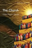 Church, The: God's Pilgrim People (Global Christian Library Series) Paperback