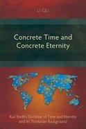 Concrete Time and Concrete Eternity Paperback