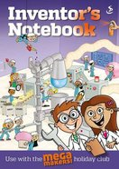 Holiday Club: Mega Makers Inventor's Notebook (Ages 8-11) (10 Pack) Paperback