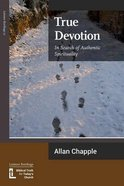 True Devotion: In Search of Authentic Spirituality Paperback