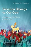 Salvation Belongs to Our God (Global Christian Library Series) Paperback