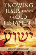 Knowing Jesus Through the Old Testament (2nd Edition)