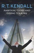 Ambition, Glory and Giving Your All Paperback