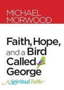 Faith, Hope and a Bird Called George Paperback