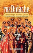 The Didache: The Teaching of the Twelve Apostles Paperback
