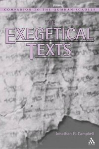 The Exegetical Texts (Companion To The Qumran Scrolls Series)