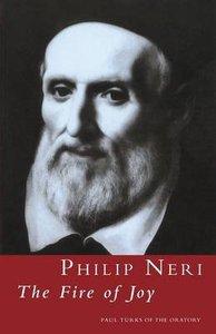 Philip Neri: The Fire of Joy