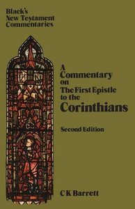 The First Epistle to the Corinthians (Blacks New Testament Commentary Series)