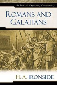 Romans & Galatians (Ironside Expository Commentary Series)