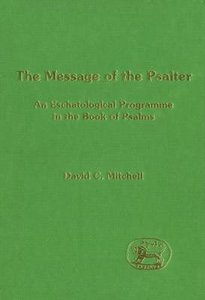Message of the Psalter (Journal For The Study Of The Old Testament Supplement Series)
