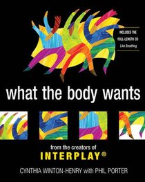 What the Body Wants (Includes Cd)
